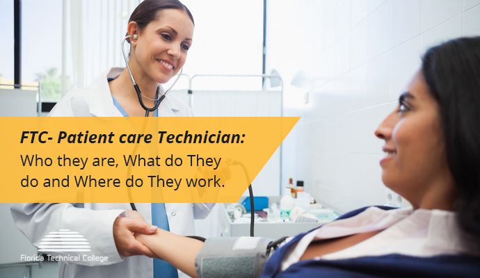 Patient care Technician Who they are, What do They do and Where do They work