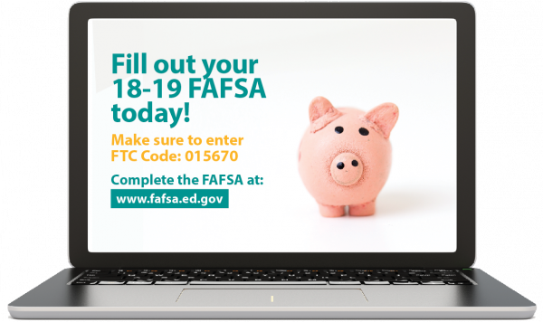 Fill out your 18-19 FAFSA today!